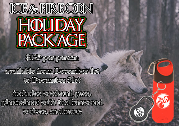 december news ice and fire con holiday package
