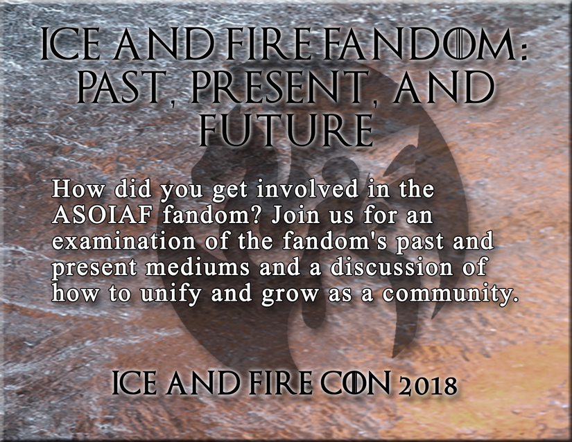 ice and fire con 2018 discussion panels asoiaf fandom