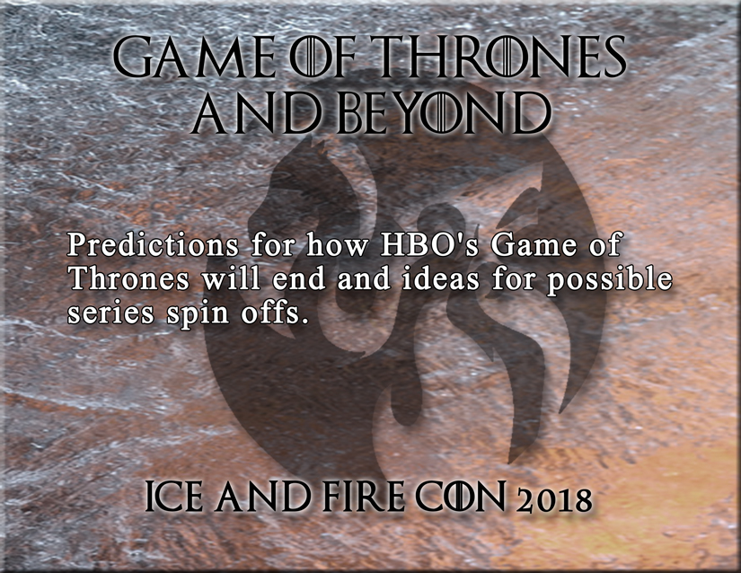 ice and fire con 2018 discussion panels game of thrones